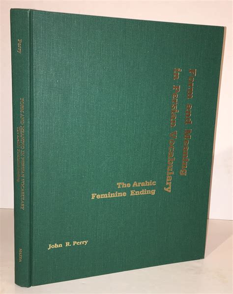 John R Perry / Form and Meaning in Persian Vocabulary The